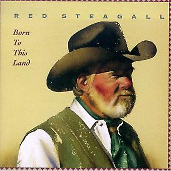 Red Steagall - Born to This Land [CD] USA import