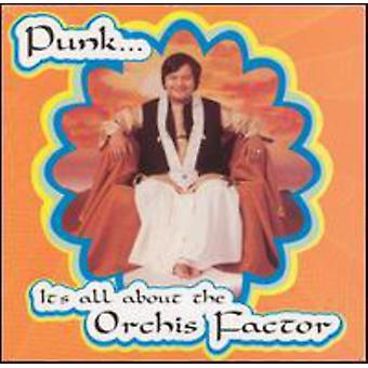 Punk & It's All About the Orchis Factor - Punk & It's All About the Orchis Factor [CD] USA import