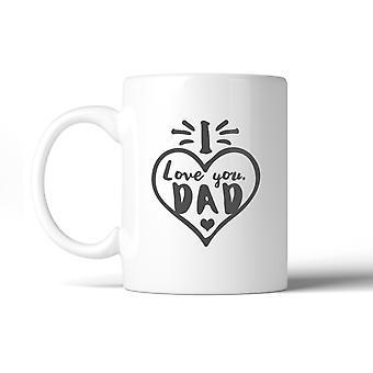 I Love You Dad Heart Ceramic Mug Dishwasher Microwave Safe Gift Mug