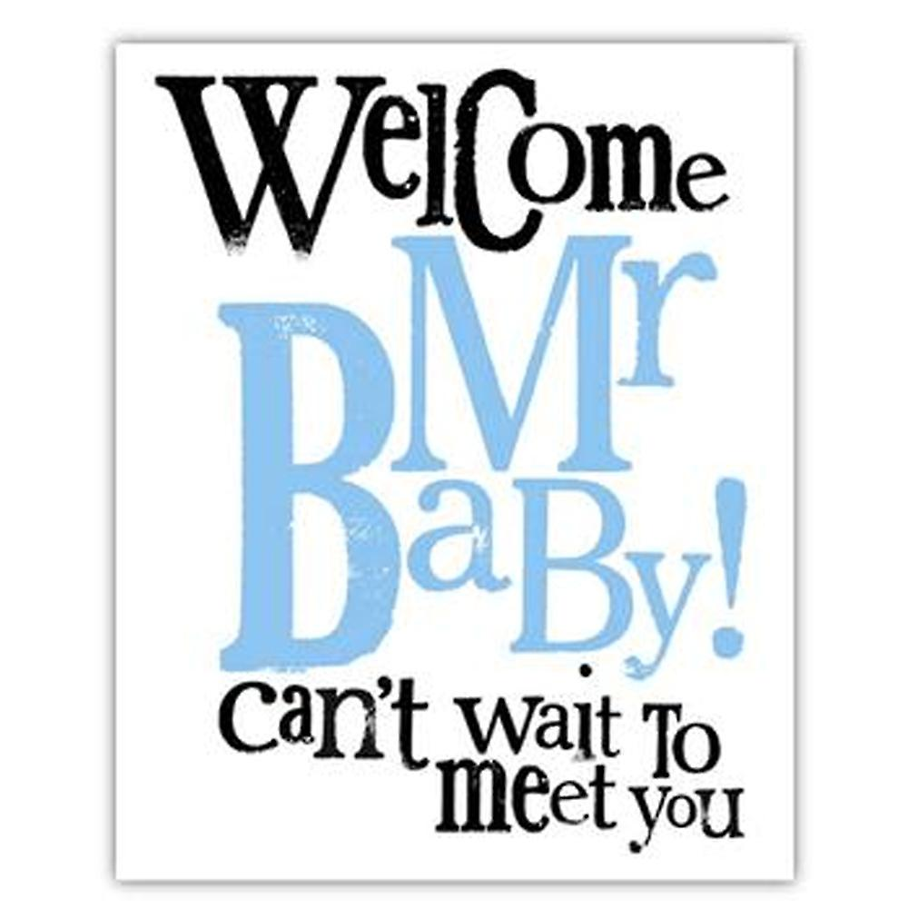 The Art Group Welcome Mr Baby Card