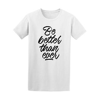 Be Better Than Ever In Brush Art Tee Men's -Image by Shutterstock