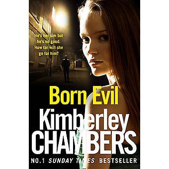 Born Evil by Kimberley Chambers - 9780008228606 Book