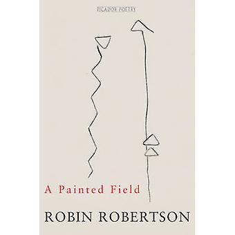 Polem malowane przez Robin Robertson - 9780330350594 książki