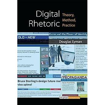 Digitala retorik - teori - metoden - praxis av Douglas Eyman - 97804
