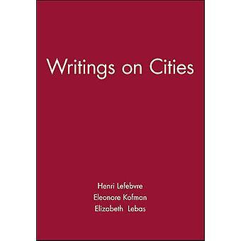 Writings on Cities by Henri Lefebvre - Eleonore Kofman - Elizabeth Le