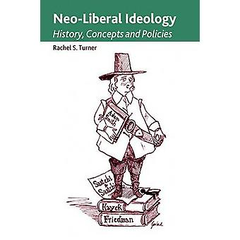 Neo-Liberal Ideology - History - Concepts and Policies by Rachel S. Tu