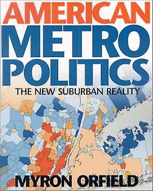 American Metropolitics - The New Suburban Reality by Myron Orfield - 9