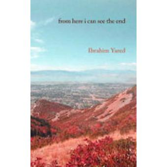 From Here I Can See the End by Ibrahim Yared - 9780863565359 Book