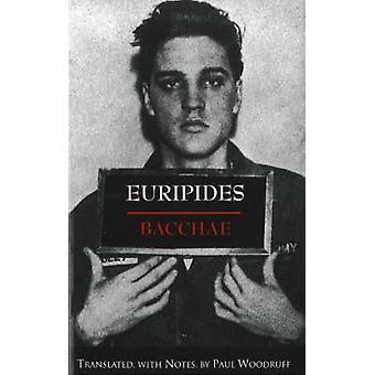 Bacchae by Euripides - Paul Woodruff - 9780872203921 Book