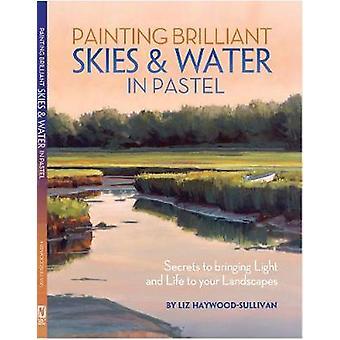 Peinture brillant ciel & eau en Pastel - Secrets pour apporter la lumière