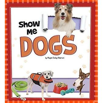 Show Me Dogs by Megan C Peterson - 9781474733540 Book