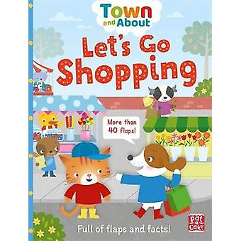 Town and About - Let's Go Shopping - A board book filled with flaps and