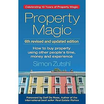 Property Magic - How to Buy Property Using Other People's Time - Money