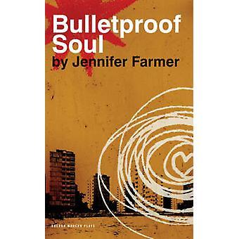 Bulletproof Soul by Jennifer Farmer - 9781840027310 Book