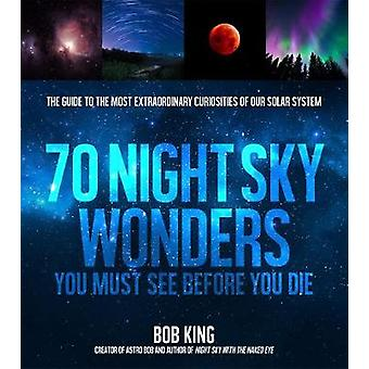 70 Night Sky Wonders You Must See Before You Die - The Guide to the Mo