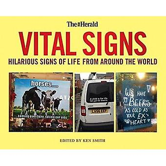 Vital Signs - Hilarious Signs of Life from Around the World by Ken Smi