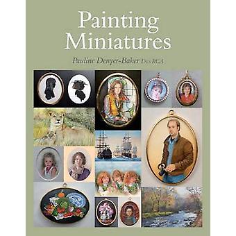 Malerei Miniaturen von Pauline Denyer-Baker - 9781847978400 Buch
