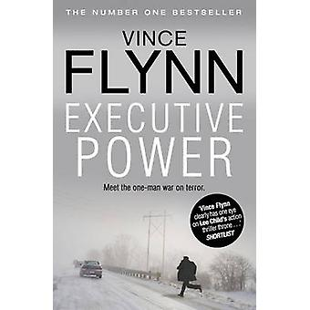 Executive Power (Re-issue) by Vince Flynn - 9781849835626 Book