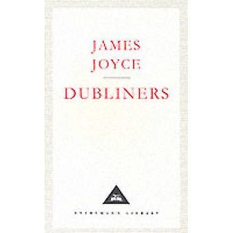 Dubliners by James Joyce - John Kelly - 9781857150490 Book