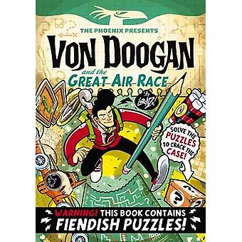 Von Doogan and the Great Air Race by Lorenzo Etherington - 9781910200