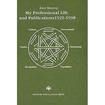 My Professional Life - 1929-1998 - With Selected Bibliography by Ester