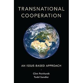 Transnational Cooperation - An Issue-Based Approach by Clint Peinhardt