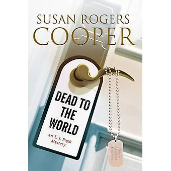 Dead to the World An E.J. Pugh mystery set in the Texas hills by Cooper & Susan Rogers