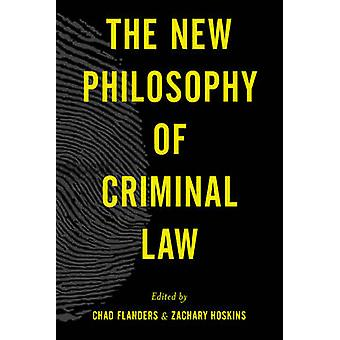 The New Philosophy of Criminal Law by Chad Flanders - Zachary Hoskins