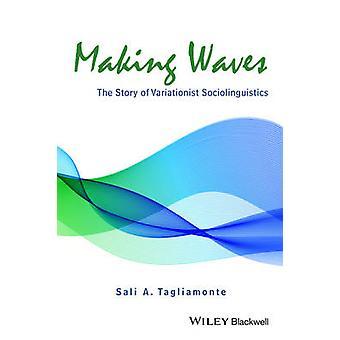 Making Waves - die Geschichte von Variationist Soziolinguistik von Sali