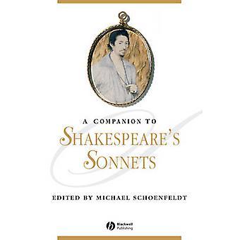 A Companion to Shakespeare's Sonnets by Michael Schoenfeldt - 9781444