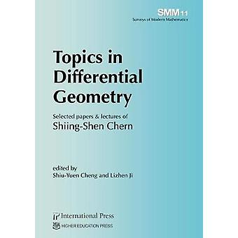 Topics in Differential Geometry - Selected Papers & Lectures of Shiing