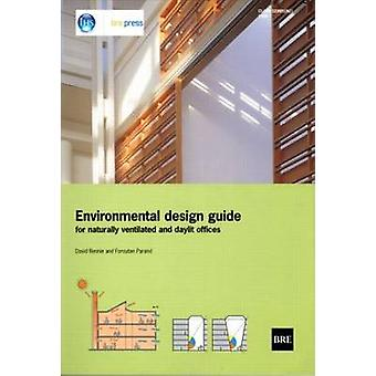 Environmental Design Guide for Naturally Ventilated and Daylit Office