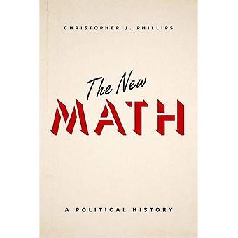 Die neue Mathematik: Eine politische Geschichte