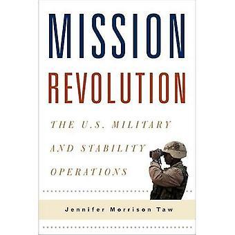 Missione rivoluzione: I militari degli Stati Uniti e operazioni per la stabilità (Columbia Studies in terrorismo e guerra irregolare)
