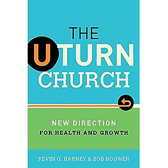 U-sväng kyrkan: Ny riktning för hälsa och tillväxt