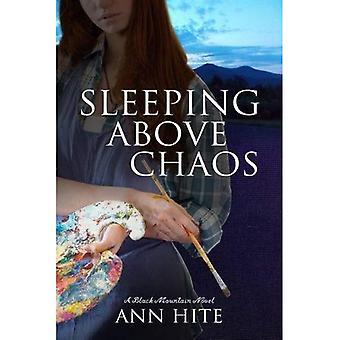 Sleeping Above Chaos: A Novel (Black Mountain)
