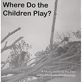 Where Do The Children Play?: A Study Guide to the Film