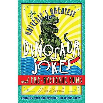 The Universe's Greatest Dinosaur Jokes and Pre-Hysteric Puns