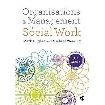 Organisations et Management en travail Social: Action quotidienne pour le changement