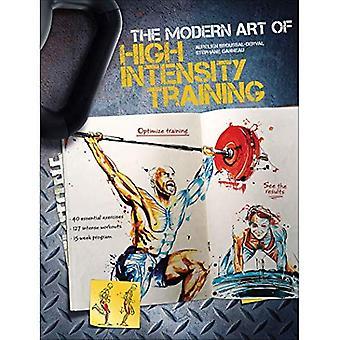 Modern Art of High Intensity Training, The