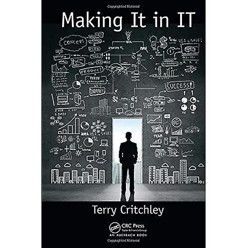 Making It in IT (Your Passport to a successful IT voitureeer)