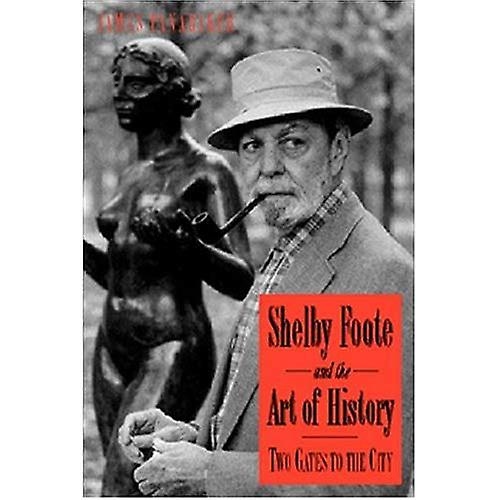 Shelby Foote and the Art of History  Two Gates to the City