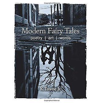 Modern Fairy Tales: Poetry,� Art, Words