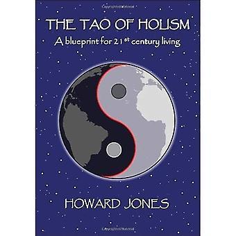 Le Tao de holisme: un plan directeur pour la vie au 21e siècle