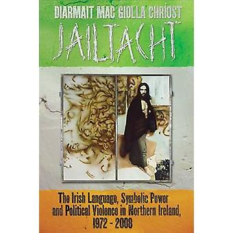 Jailtacht - The Irish Language - Symbolic Power and Political Violence