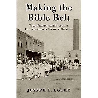 Faire de la Bible Belt : Texas prohibitionnistes et la politisation de la Religion du Sud