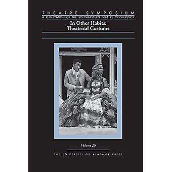 Symposium de théâtre, Volume 26: Autres habitudes: Costume théâtral (théâtre Symposium Series)