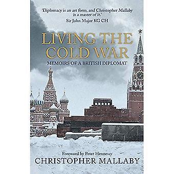 Leben im Kalten Krieg: Erinnerungen eines britischen Diplomaten