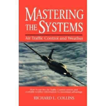 Dominar el Control del tráfico aéreo sistemas y tiempo de Collins y Richard L.