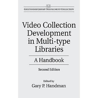 Video Collection Development in Multitype Libraries A Handbook by Handman & Gary
